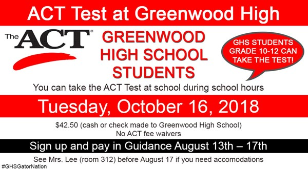 The ACT will be given at Greenwood October 16 - Greenwood High School
